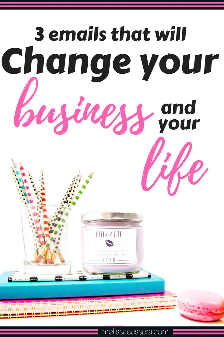 3 emails that will change your business & your life | Entrepreneur tips