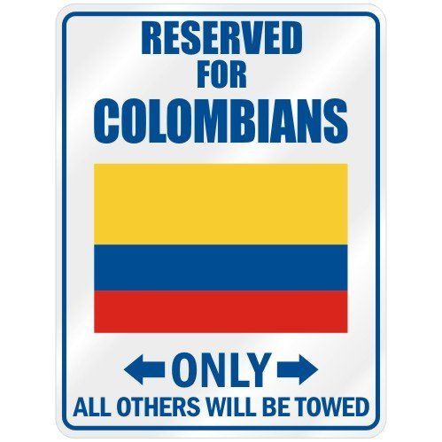 "New "" Reserved Only For Colombian - Flag Nation "" Colombia Parking Sign Country"