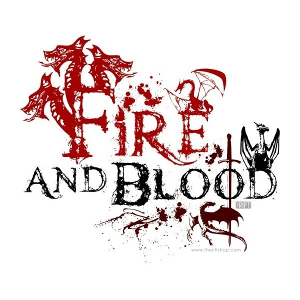 Fire and Blood ❤ liked on Polyvore featuring game of thrones, sayings, text, phrase, quotes and saying