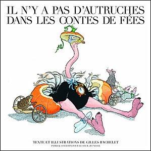 Il n'y a pas d'autruches dans les contes de fées de Gilles Bachelet