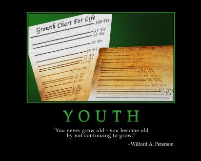You never grow old – you become old by not continuing to grow.