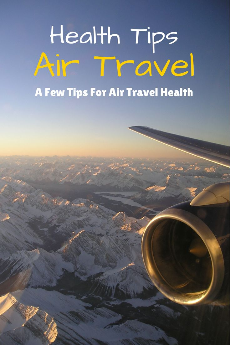 Travel Health Features - Tips For Staying Healthy During Air Travel ... See more @gr8traveltips