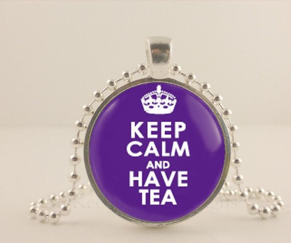 "Keep calm and have tea, 1"" glass and metal Pendant necklace Jewelry."