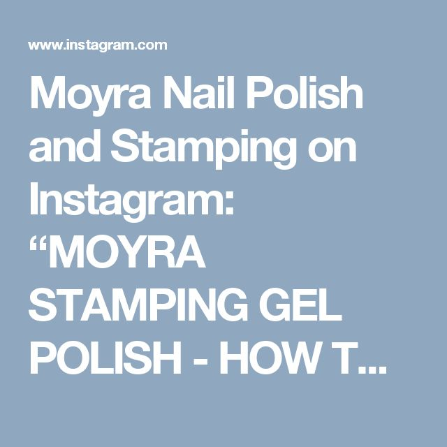"Moyra Nail Polish and Stamping on Instagram: ""MOYRA STAMPING GEL POLISH - HOW TO USE For the full video with subtitle, please visit MOYRA COLOUR VISION Youtube channel. Webpage:…"" • Instagram"