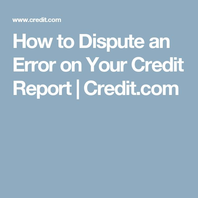 How to Dispute an Error on Your Credit Report | Credit.com