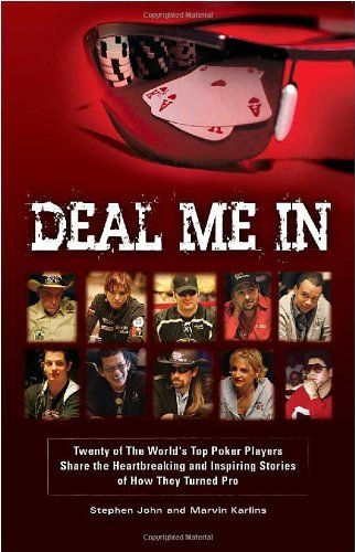 Deal Me In: Twenty of the World'sTop Poker Players Share the Heartbreaking and Inspiring Stories of How They Turned Pro by Stephen John. $17.56. Publication: September 1, 2009. Publisher: Phil's House Publishing, Inc.; 1 edition (September 1, 2009). Save 30% Off! #poker #facebook http://www.cartelpoker.com/freechips/