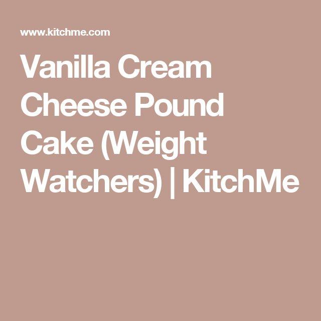 Vanilla Cream Cheese Pound Cake (Weight Watchers) | KitchMe