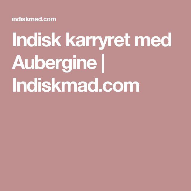 Indisk karryret med Aubergine | Indiskmad.com