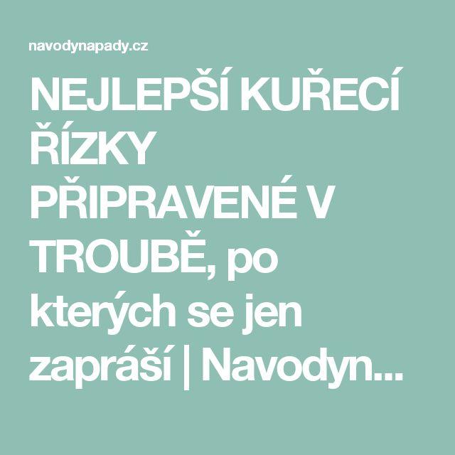NEJLEPŠÍ KUŘECÍ ŘÍZKY PŘIPRAVENÉ V TROUBĚ, po kterých se jen zapráší | Navodynapady.cz