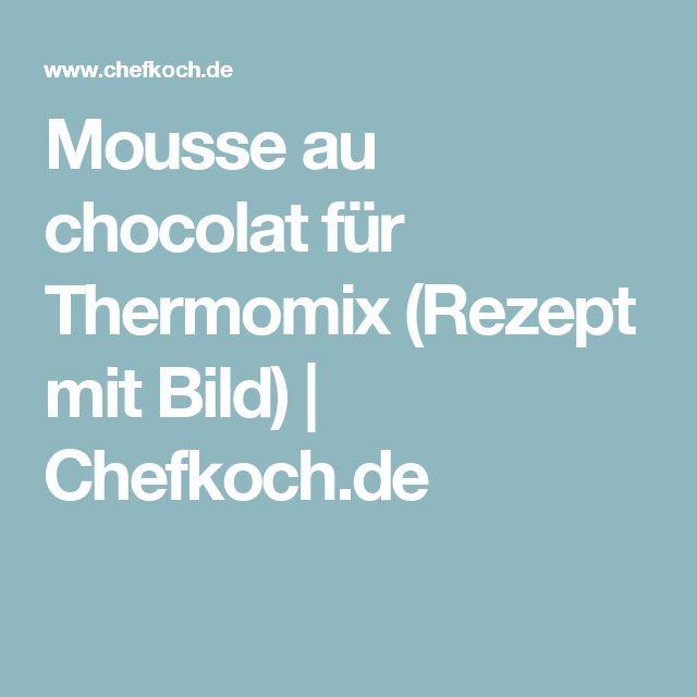 Mousse au chocolat für Thermomix (Rezept mit Bild) | Chefkoch.de