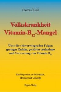 Zivilisationskrankheiten durch Vitamin-B12-Mangel Interview mit Thomas Klein über die unbekannte Volkskrankheit Vitamin-B12-Mangel
