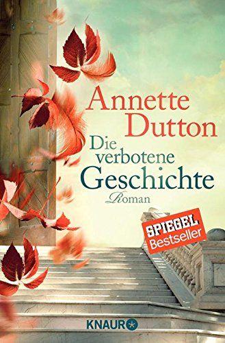 Annette Dutton - Die verbotene Geschichte