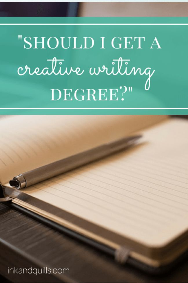 """Should I Get a Creative Writing Degree?"" - Ink and Quills"
