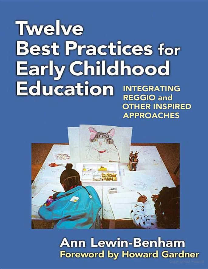 Twelve Best Practices for Early Childhood Education: Integrating Reggio and ... - Ann Lewin-Benham - Google Books