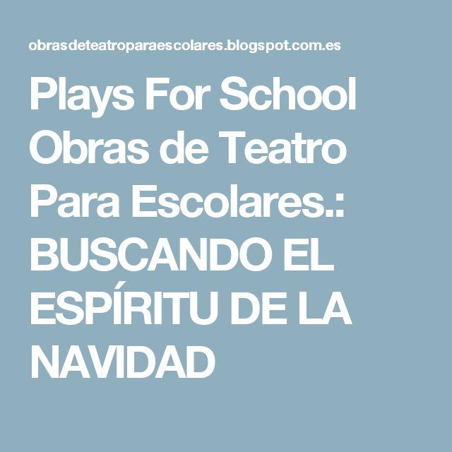 Plays For School     Obras de Teatro Para Escolares.: BUSCANDO EL ESPÍRITU DE LA NAVIDAD