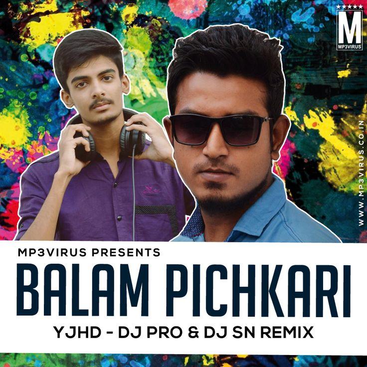 Balam Pichkari - DJ Pro & DJ SN Remix Latest Song, Balam Pichkari - DJ Pro & DJ SN Remix Dj Song, Free Hd Song Balam Pichkari - DJ Pro & DJ SN Remix