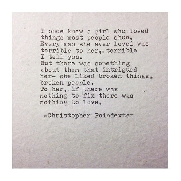 """The blooming of madness poem #62 written by Christopher Poindexter Idk about the """"there's nothing to love."""" part, but I love this quote nonetheless."""