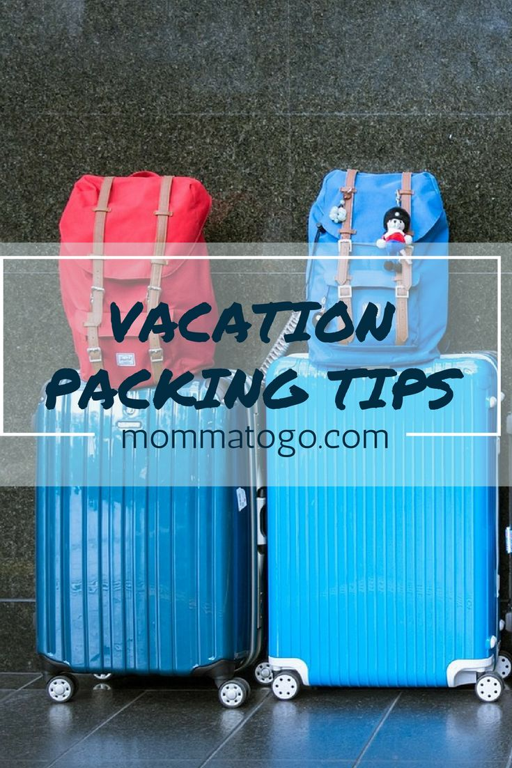 My best tips to help you pack for your next vacation! mommatogo.com