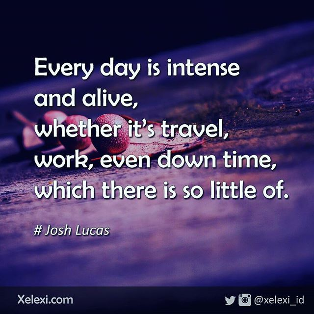 Intense and alive... #quotes #travel #travelquotes #work #workhard…