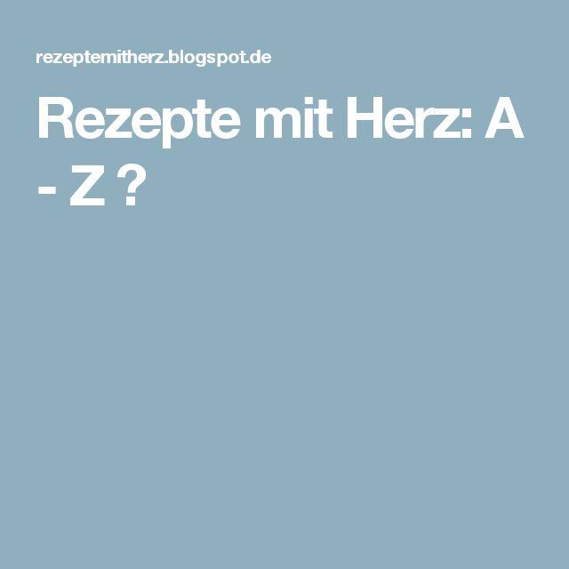 Rezepte mit Herz: A - Z ♡