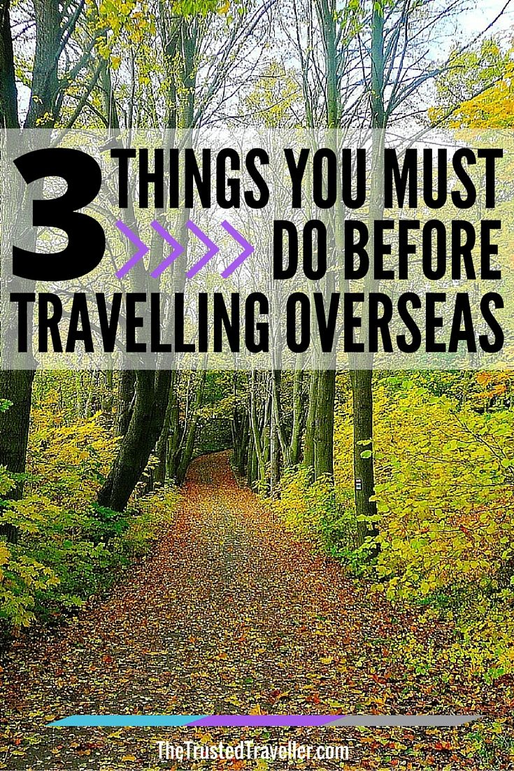Having comprehensive travel insurance will help keep your holiday on the right track - 3 Things to Must Do Before Travelling Oveaseas - The Trusted Traveller