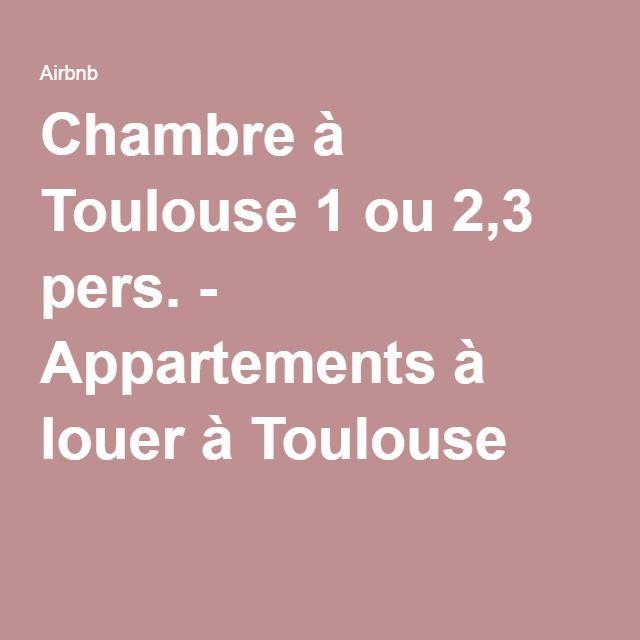 Chambre à Toulouse 1 ou 2,3 pers. - Appartements à louer à Toulouse