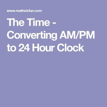 The Time - Converting AM/PM to 24 Hour Clock