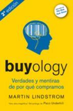 Título: Buyology : verdades y mentiras de por qué compramos / Autor: Lindstrom, Martin / Ubicación: Biblioteca FCCTP - USMP 1er piso  / Código: 658.8342 L65