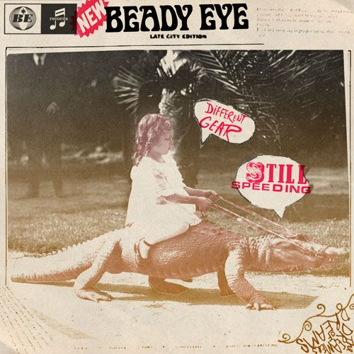 Beady eye / Different gear still speeding