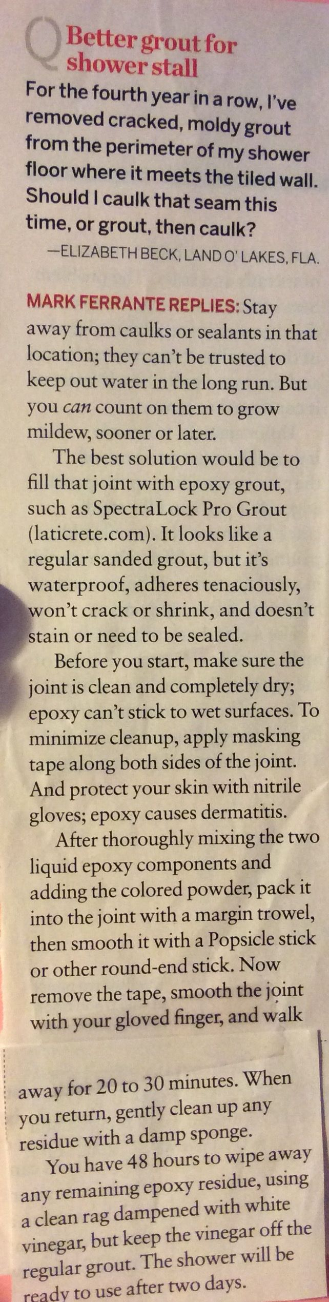 SpectraLock Pro Grout (Epoxy Grout). For showers. Waterproof, no Mold or stains, won't crack or shrink. From This Old House Mag. 2016
