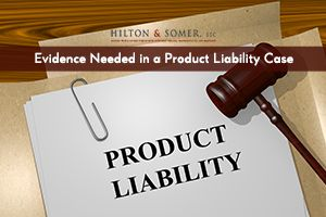 Evidence Needed in a Product Liability Case. If you need help with your product liability case, contact our attorneys today for legal assistance.