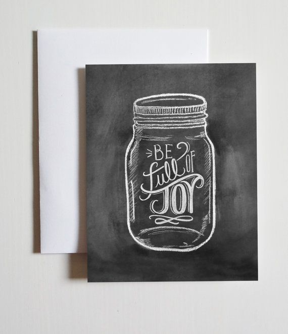 Mason Jar Notecard - Be Full Of Joy -  Mason Jar Illustration - Chalkboard Art - Unique Card - Chalk Art