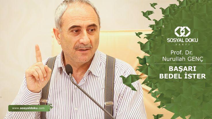 59) Prof. Dr. Nurullah Genç - Başarı, Bedel İster - Karakter Eğitimi