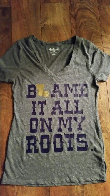 Louisiana Blame It All On My Roots. Simple Tee. Silhouette Cameo Craft HTV.