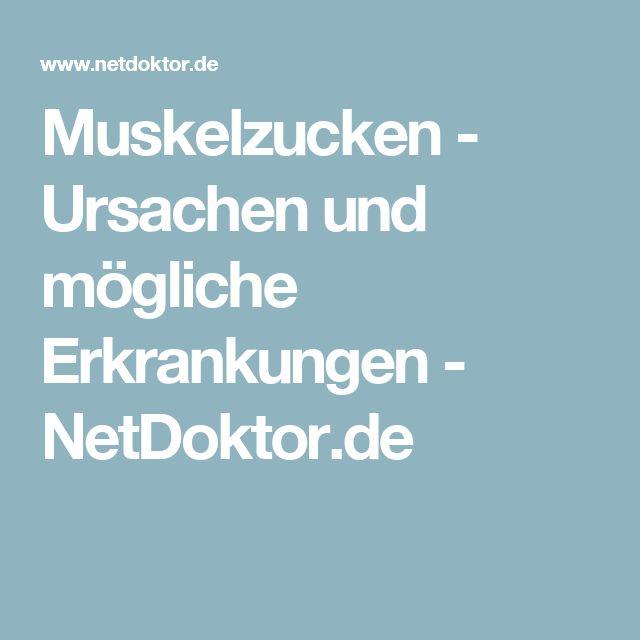 Muskelzucken - Ursachen und mögliche Erkrankungen - NetDoktor.de