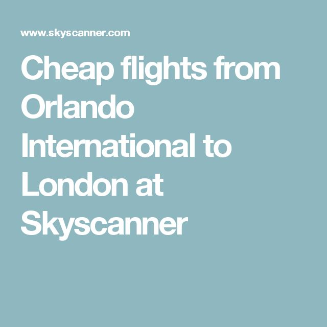 Cheap flights from Orlando International to London at Skyscanner