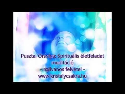 Spirituális életfeladat meditáció - Pusztai Orsolya - YouTube