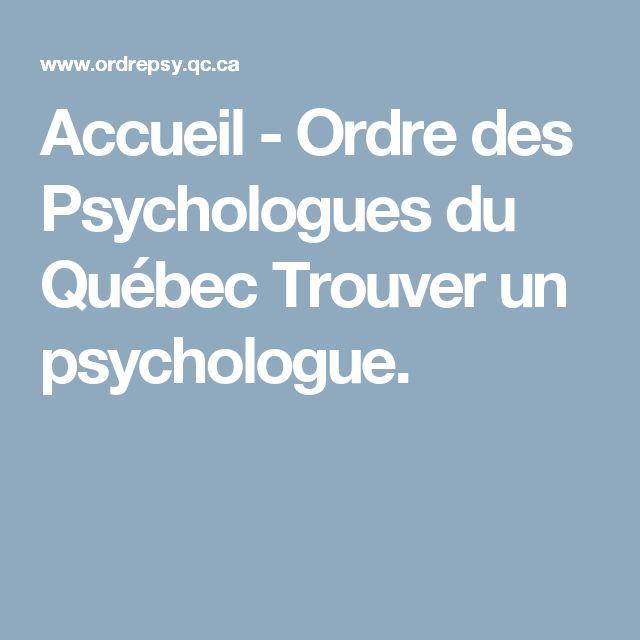 Accueil - Ordre des Psychologues du Québec Trouver un psychologue.