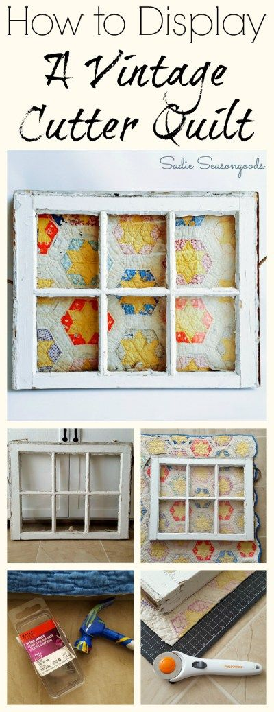 A vintage cutter quilt - the kind that needs to be repurposed because it's falling apart - is wonderfully displayed behind the glass of a salvaged window. The chippy paint on the window frame work perfectly with the antique look of the quilt...and is perfect for leaning atop the mantel. Fun, simple, lovely upcycle DIY craft project from #SadieSeasongoods / www.sadieseasongoods.com