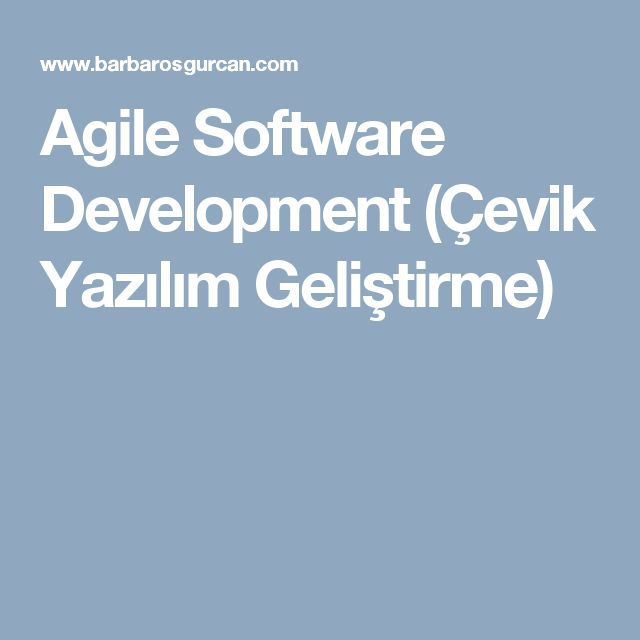 Agile Software Development (Çevik Yazılım Geliştirme)