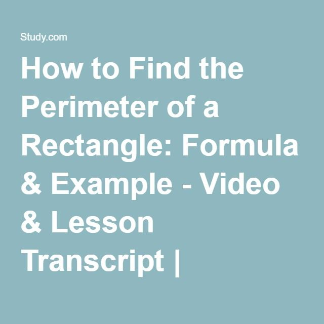 How to Find the Perimeter of a Rectangle: Formula & Example - Video & Lesson Transcript | Study.com
