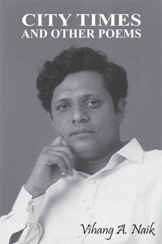 City Times and other poems by Vihang Naik