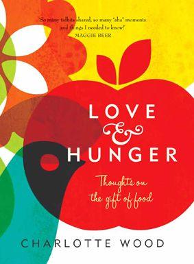 Love & Hunger by Charlotte Wood