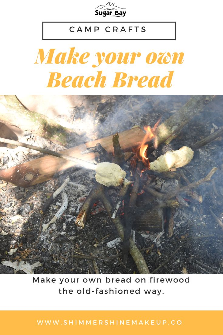 Make your own beach bread the way we do at Sugar Bay:  Ingredients:  •1 cup of plain flour  •2 tsp baking powder  •1 tsp salt  •1 cup of milk (200ml)   Instructions:  1.Mix the dry ingredients. Stir in the milk, and bring the dough together. 2.Knead briefly until a uniform consistency.  3.Shape the dough around the stick into a ball.  4.Bake on the warm fire.