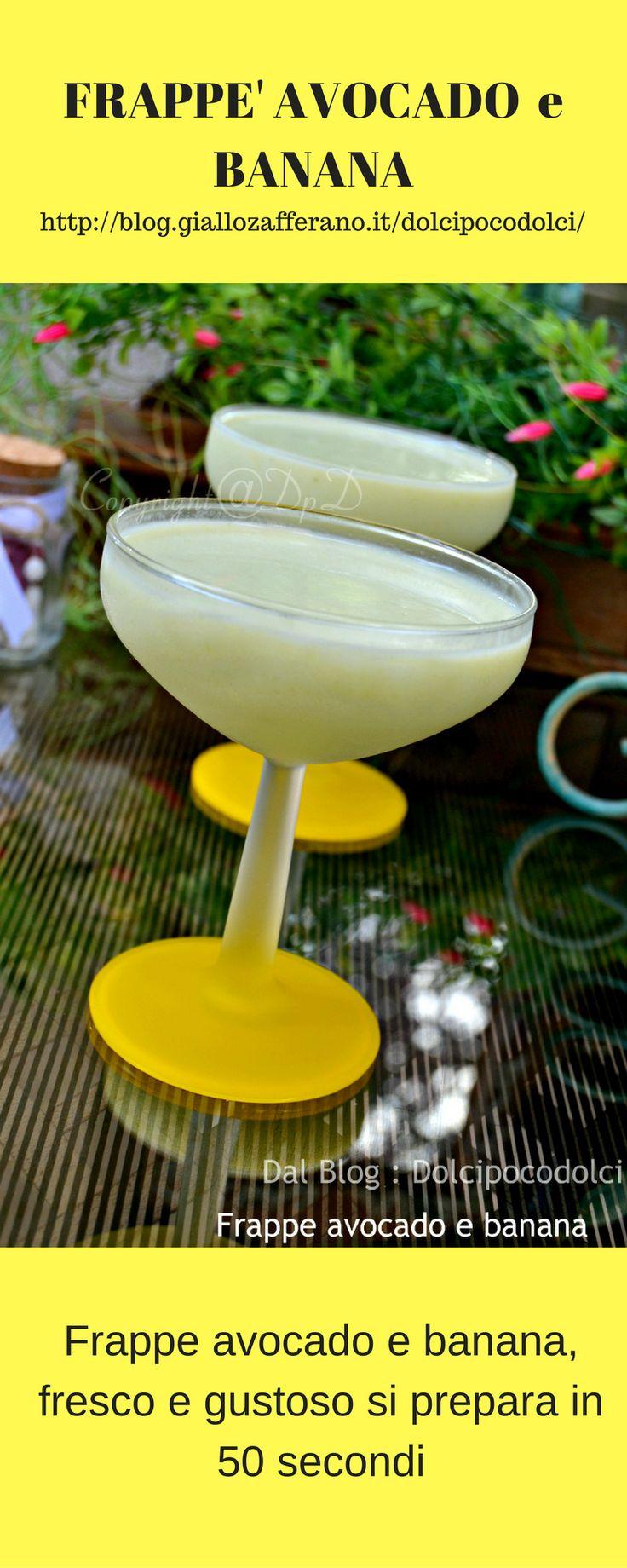 #Frappè #Avocado e #banana ! #Ricetta #bevande #tropicale di #dolcipocodolci #blog #cucina #Estive #Salutari #Fredde #Drinks #Dissetanti #Fresche