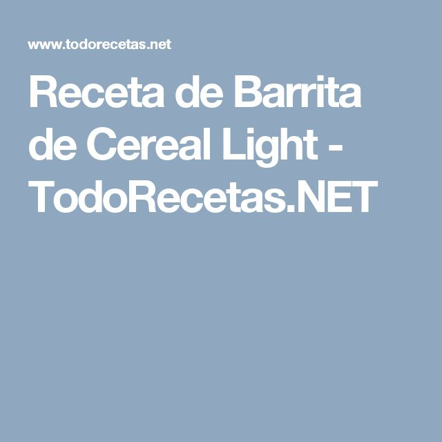 Receta de Barrita de Cereal Light - TodoRecetas.NET