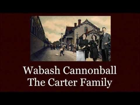The Carter Family .  (Wabash Cannonball)..