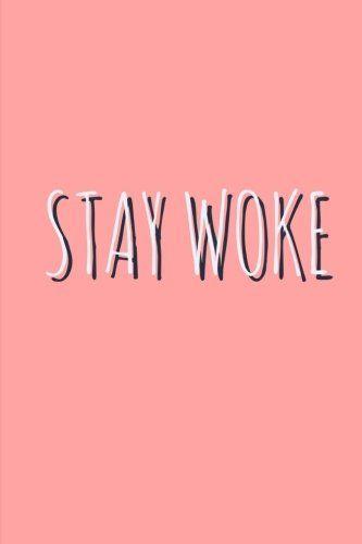 Stay Woke by Bitchy Fits https://www.amazon.com/dp/198177131X/ref=cm_sw_r_pi_dp_U_x_KYZxAbFG7HBM4