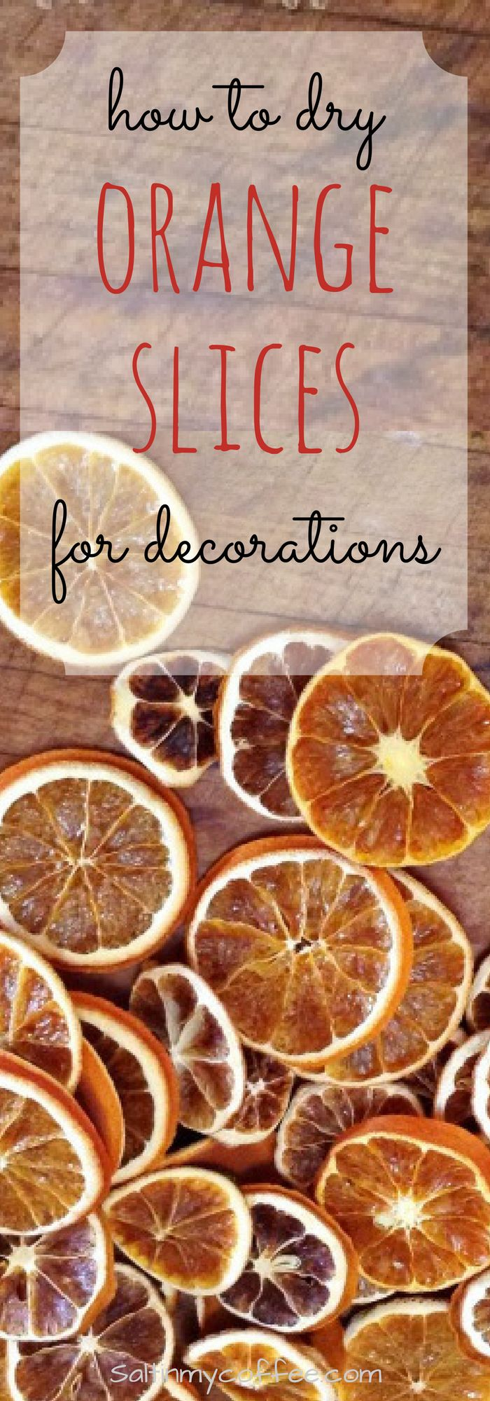 EASY DIY directions for drying your own orange slices for heritage-style decorating!