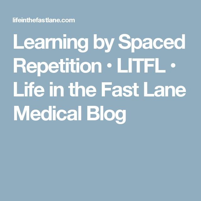 Learning by Spaced Repetition • LITFL • Life in the Fast Lane Medical Blog